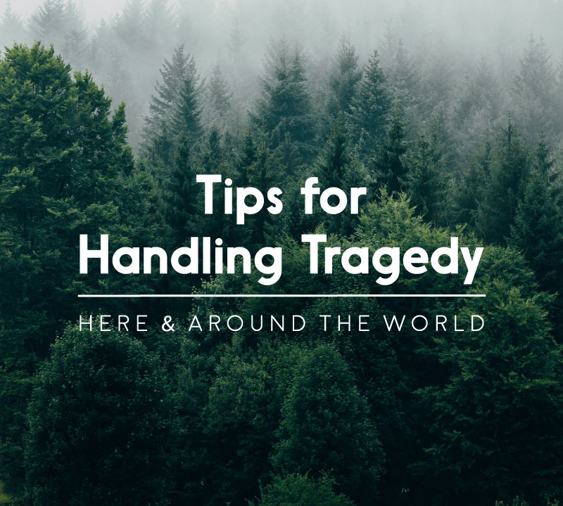 Tips for Handling Tragedy